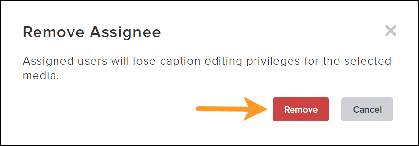 Remove button on remove assignee dialogue box