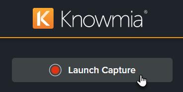 Knowmia capture button