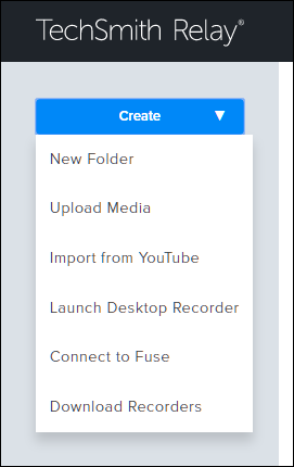 Screenshot of the Create drop-down menu and options in TechSmith Relay